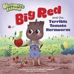 book_cover_Big_Red_and_the_Terrible_Tomato_Hornworm_Cynthia_Wylie