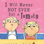 book_cover_I_Will_Never_Not_Ever_Eat_a_Tomato_Lauren_Child