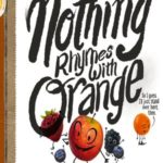 book_cover_Nothing_Rhymes_With_Orange_Adam_Rex