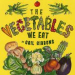book_cover_The_Vegetables_We_Eat_Gail_Gibbons