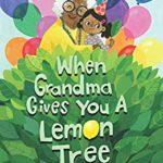 book_cover_When_Grandma_Gives_You_A_Lemon_Tree_Jamie_Deenihan
